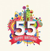 Happy Birthday fifty five 55 year, fun celebration greeting card with number, text label and colorful geometry design. EPS10 vector...