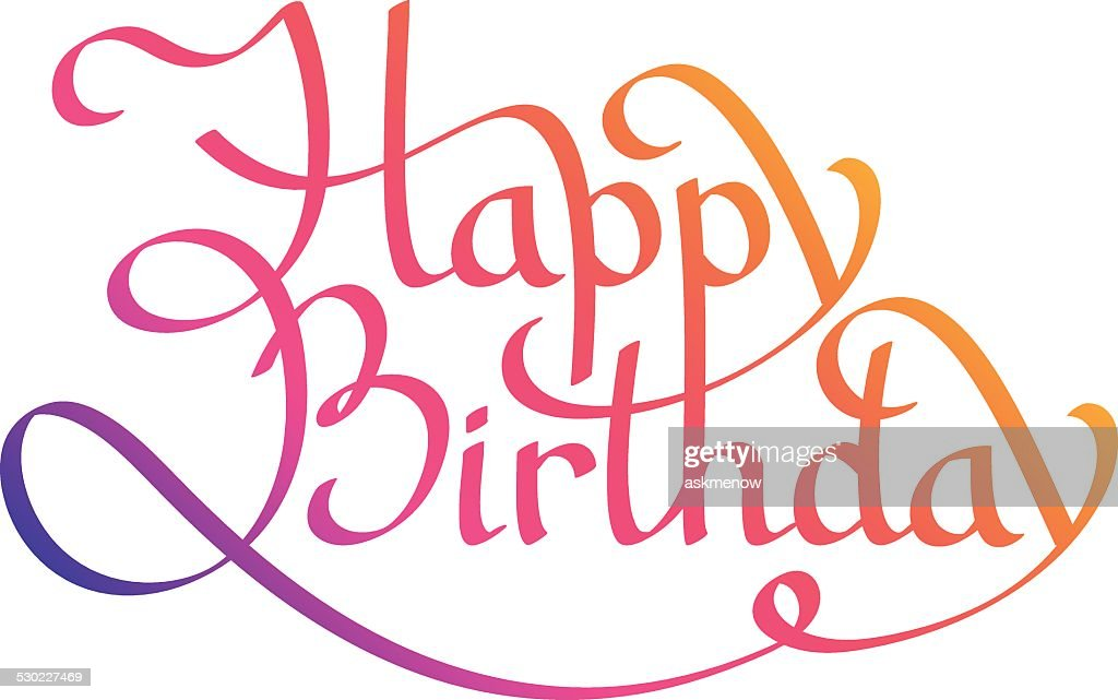 Happy birthday calligraphy vector art getty images