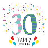 Happy birthday number 30, greeting card for thirty year in fun art style with party confetti. Anniversary invitation, congratulations or celebration design. EPS10 vector.