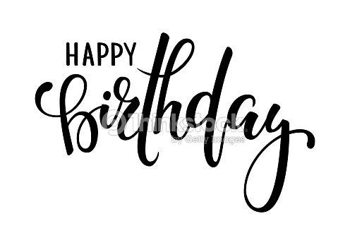 Happy Birthday Design Vector ~ Happy birthday hand drawn calligraphy and brush pen lettering design