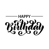 Happy birthday. Hand drawn Lettering card. Modern brush calligraphy Vector illustration. Typography design for print greetings card, shirt, banner, poster. Black text isolated on white background.