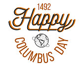 Happy Columbus Day lettering inscription logo sign. United States national holiday emblem with hand drawn text for greeting or invitation cards vector illustration. Isolated on white