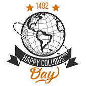 Happy Columbus Day logo signs with globe. National American holiday emblem with inscription festive ribbon and symbol of Earth vector illustration. Isolated on white