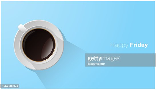 Happy Friday with top view of a cup of coffee on blue background , vector , illustration : stock vector