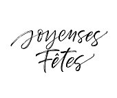 Joyeuses Fêtes French phrase. Happy Holidays in French. Greeting card. Ink illustration. Modern brush calligraphy. Isolated on white background.