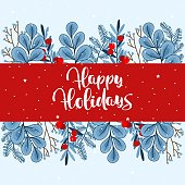 Happy Holidays hand drawn lettering. Christmas card with beautiful background and elements. Vector illustration.