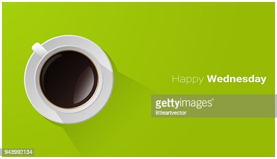 Happy Wednesday with top view of a cup of coffee on green background , vector , illustration : stock vector