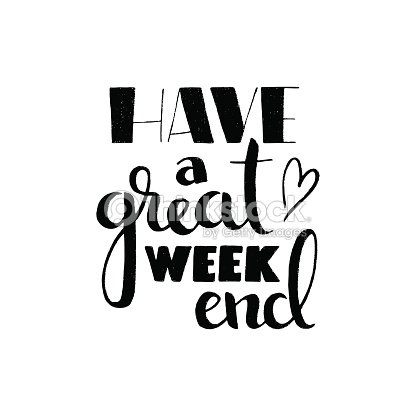 have a great weekend handwritten lettering vector art