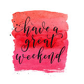 Have a great weekend text. Vector greeting card, poster, banner. Fashion red watercolor shape.