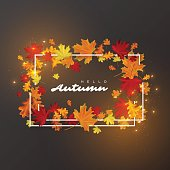 Hello autumn leaves background. White frame with glowing lights. Autumnal vector illustration.