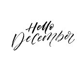 Hello december phrase. Hand drawn winter lettering. Ink illustration. Modern brush calligraphy. Isolated on white background.