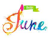 Hello June. Hand written vector word of rainbow splash paint