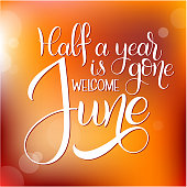 Half a year is gone, welcome june. Hello June lettering. Elements for invitations, posters, greeting cards. Seasons Greetings