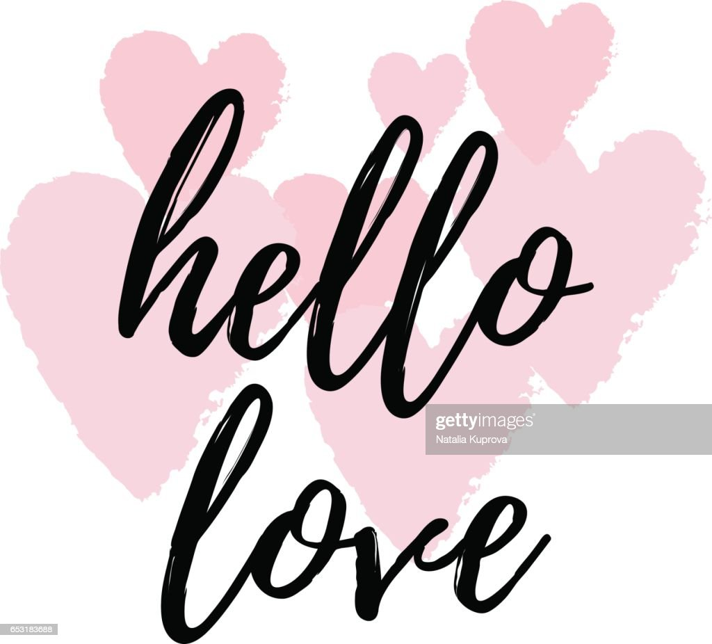 Hello Love Inspirational Quote Greeting Card, Poster, Cover. Vector Hand  Lettering With Pink Hearts Abstract Painted Background.
