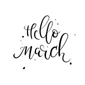 Hello March hand lettering inscription. Spring greeting card. Modern calligraphy. Vector Illustration. Season quote