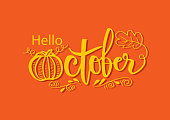Hello October ,autumn handwritten type lettering.