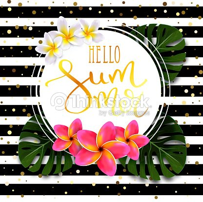 612346c5b6df Hello summer calligraphic inscription in gold with a thin feather in a  round frame with exotic flowers and leaves. Striped black and white  background with ...