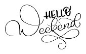hello weekend text on white background. Hand drawn Calligraphy lettering Vector illustration EPS10.