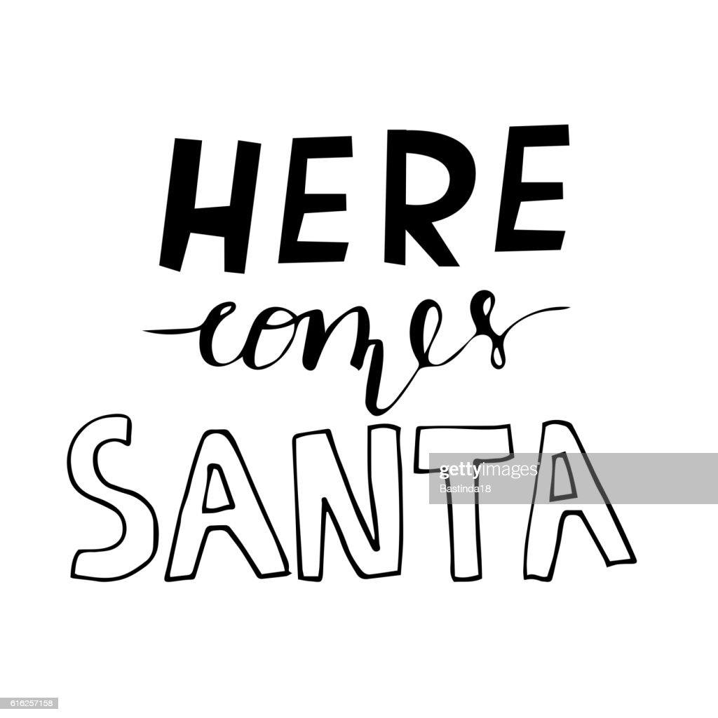 Here comes Santa hand lettering signature. : Arte vetorial