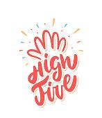 High five. Congratulations. Vector lettering. Vector hand drawn illustration.