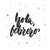Hola, febrero - hello, february in spanish, hand drawn latin lettering quote with colorful circles isolated on the white background. Fun brush ink inscription for greeting card or poster design