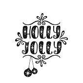 Holly Jolly. Handwriting inscription for greeting card, invitation, postcard, print, poster. Typography holiday message. Black and white vector illustration. Merry Christmas and Happy New Year design.