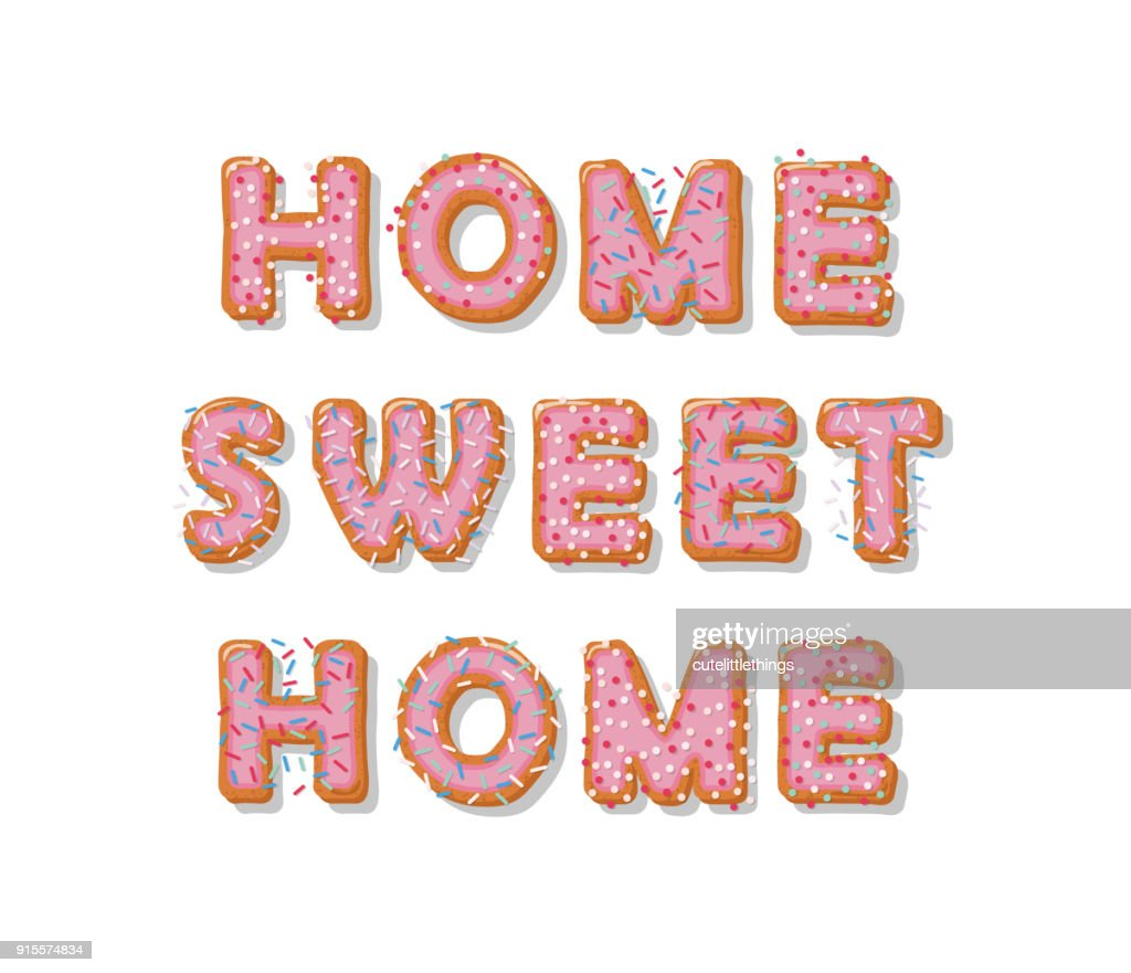 Home Sweet Home. Biscuit Cartoon Hand Drawn Letters. Cute Design In Pastel  Pink Colors