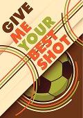 Illustrated football poster design with slogan. Vector illustration.