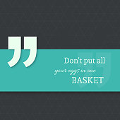 Inspirational quote. Don't put all your eggs in one basket. wise saying with green banner