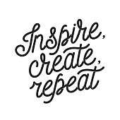 Inspire create repeat motivational quote. Hand crafted typography poster. Elegant text print. Vintage vector lettering illustration.