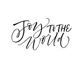 Joy to the world phrase. Greeting card. Holiday lettering. Ink illustration. Modern brush calligraphy. Isolated on white background.