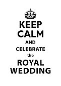 Keep Calm and Celebrate the Royal Wedding quotation.