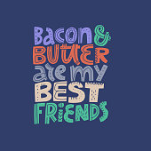 Keto diet vector hand drawn poster template. Bacon and butter are my best friends. Lettering with multicolor words. Ketogenic nutrition stylized slogan, quote. Healthy low carb food typography
