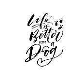 Life is better with a dog postcard. Hand drawn positive background. Ink illustration. Modern brush calligraphy. Isolated on white background.