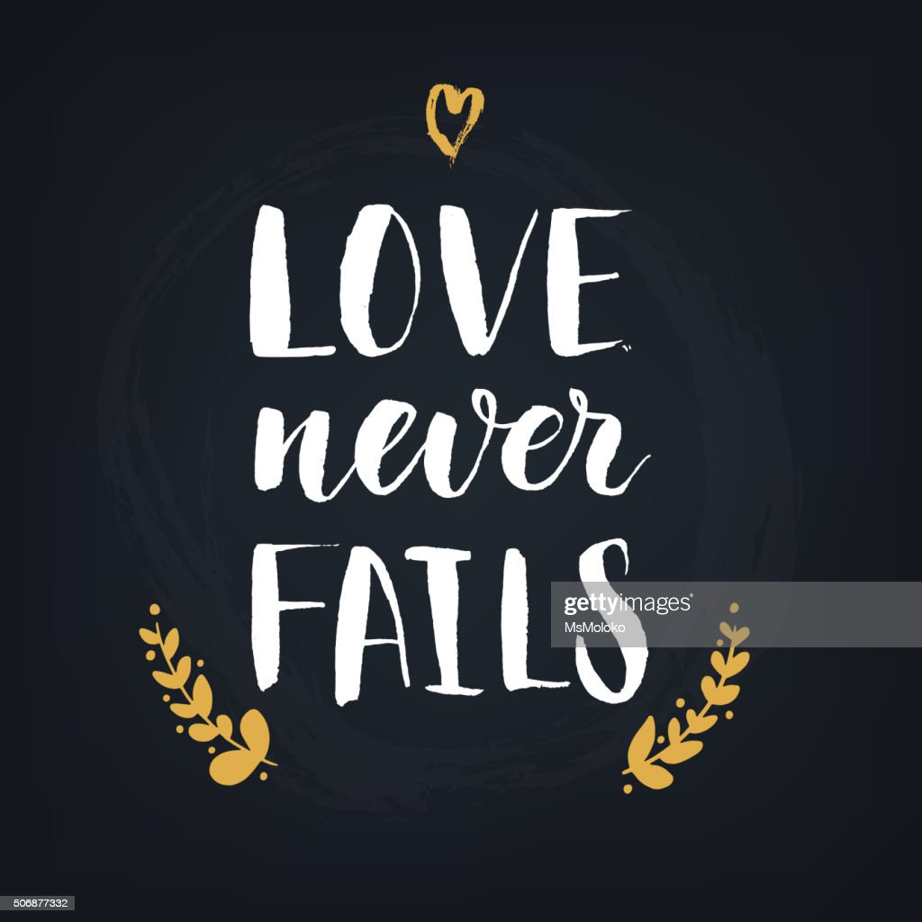 Love Never Fails. Handwritten Modern Calligraphy Quote, Design Element For  : Vector Art