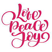 Love peace joy christmas quote. Ink hand lettering. Modern brush calligraphy. Handwritten phrase. Inspiration graphic design typography element. Cute simple vector sign.