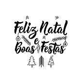 Merry Christmas and happy holidays in Portuguese. Feliz natal e Boas Festas. Lettering. Hand drawn vector illustration. Modern calligraphy.