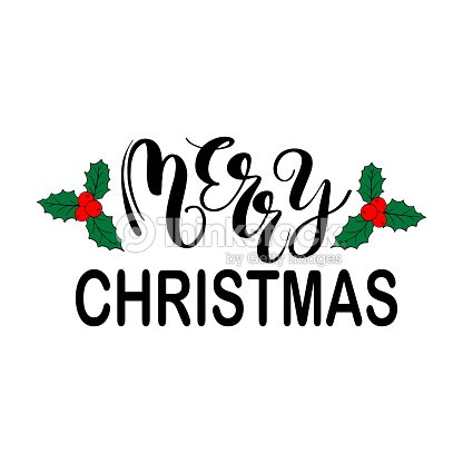 merry christmas and new year holiday ink calligraphy phrase with holly plant on white background