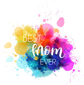 "Abstract multicolored watercolor splash blot. Calligraphy message ""Best mom ever"". Design element for Mother's day holiday."