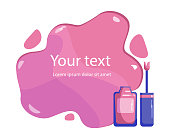 Pink nail polish and a large spot of spilled varnish, a place for your text, a template for a poster, a banner. Flat Vector Illustration
