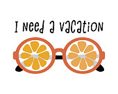 Poster with Orange eyeglasses and text I need a vacation. Isolated vector illustration. Orange sunglasses.