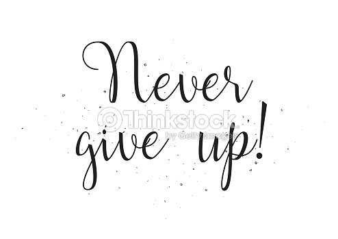 Never Give Up Inscription Greeting Card With Calligraphy ...