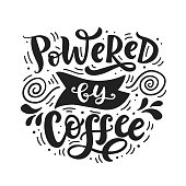 Powered by coffee hand written lettering. Funny creative phrase for social media post, tee shirt, mug print, label sticker, coffee house poster, cafe wall art. Vintage retro style. Vector typography.