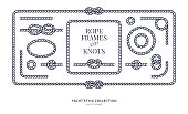 Nautical rope knots and frames set. Yacht style design. Vintage decorative elements. Template for prints, cards, fabrics, covers, flyers, menus, banners, posters and placard. Vector illustration.