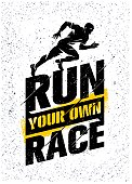 Run Your Own Race. Inspiring Active Sport Creative Motivation Quote Template. Vector Rough Typography Banner Design Concept On Grunge Texture Background