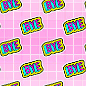 "Seamless pattern with words ""Bye"" on pink grid background. Vector illustration."
