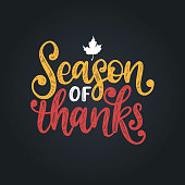 Season Of Thanks, hand lettering on black background. Vector illustration with maple leaf for Thanksgiving invitation, greeting card template.