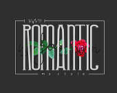 slogan romantic with a rose for t-shirts, hoodies, clothes and more