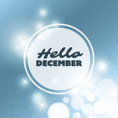 Hello December - Abstract Colorful Modern Styled Flyer, Book Cover Design with Winter Concept, Label and Blurry Background, Texture with Bokeh Effect in Editable Vector Format