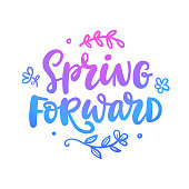 Spring forward quote. Seasonal hand written lettering. Modern calligraphy, isolated on white background.Vector illustration